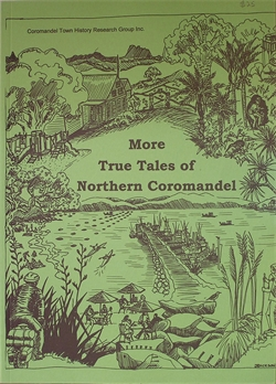 More True Tales of Northern Coromandel